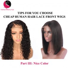 Tips for you to choose cheap human hair lace front wigs( Part III)